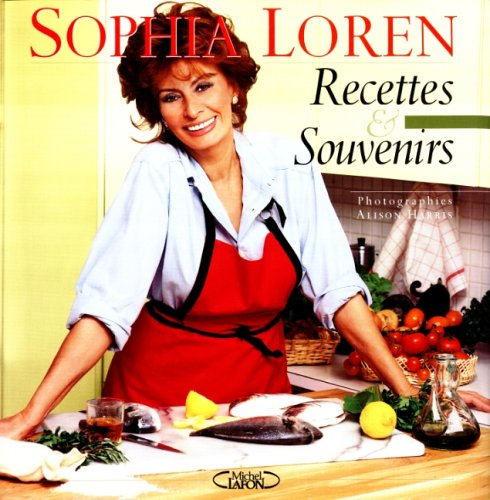 Recettes et souvenirs par Sophia Loren, Alison Harris