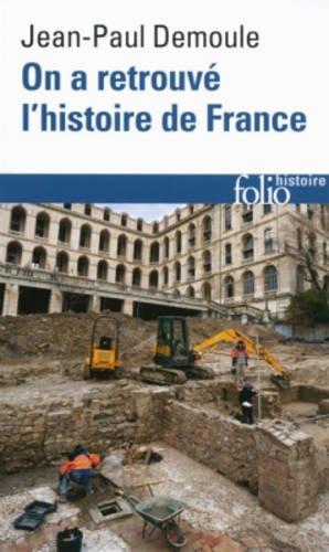 On a retrouv l'histoire de France: Comment l'archologie raconte notre pass