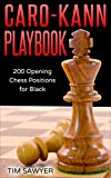 Caro-Kann Playbook: 200 Opening Chess Positions for Black (Chess Opening Playbook Book 8)