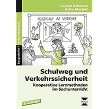 Schulweg und Verkehrssicherheit: Kooperative Lernmethoden im Sachunterricht (1. und 2. Klasse)
