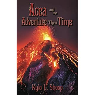 Acea and the Adventure Thru Time (Acea Bishop, Band 3)