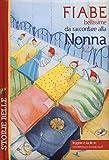 Scarica Libro Fiabe bellissime da raccontare alla nonna (PDF,EPUB,MOBI) Online Italiano Gratis
