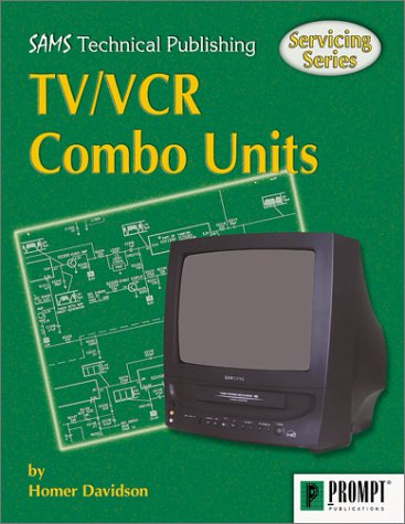Servicing Tv/Vcr Combo Units (Howard W. Sams Servicing Series.) (Serie Guide Combo)