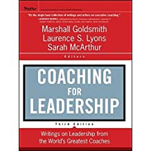 Coaching for Leadership: Writings on Leadership from the World's Greatest Coaches by Marshall Goldsmith (2012-05-01)