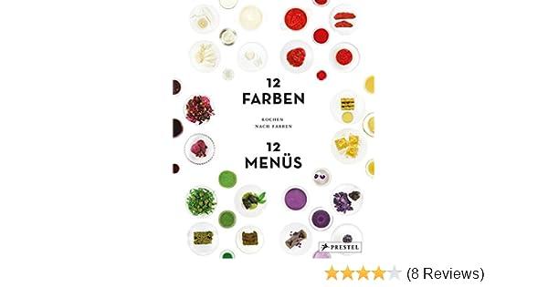 Kochen nach Farben. 12 Farben – 12 Menüs: Amazon.de: Tatjana Reimann ...