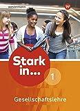 Stark in ... Gesellschaftslehre - Ausgabe 2017: Schülerband 1