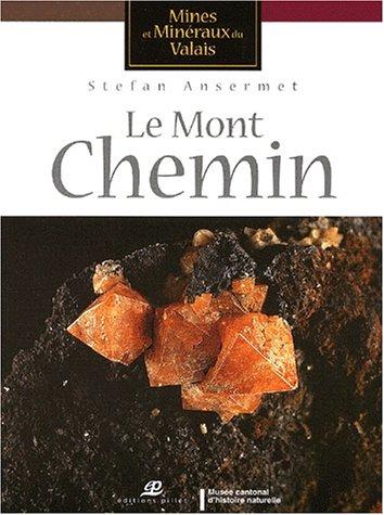 Mines et minéraux du Valais : Le Mont Chemin