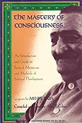 THE MASTERY OF CONSCIOUSNESS: An Introduction and Guide to Practical Mysticism and Methods of Spiritual Development