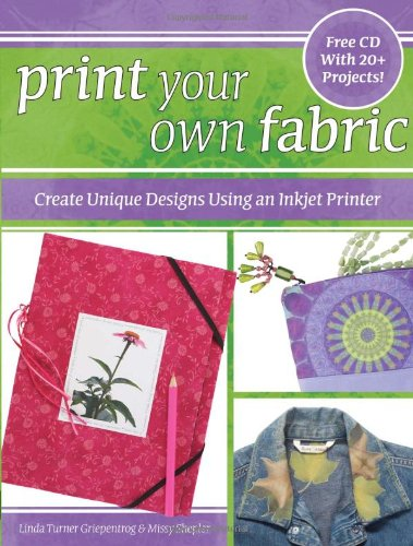 Print Your Own Fabric: Create Unique Designs Using an Inkjet - Missy Kostüm