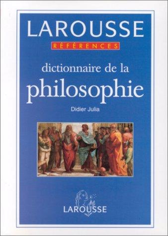 Dictionnaire de la philosophie par Didier Julia