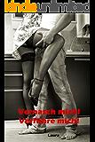 Vernasch mich! 1: Verführe mich! - Sexgeschichten