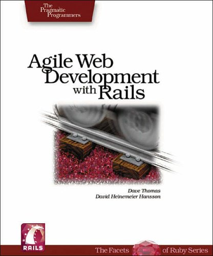 Agile Web Development with Rails: A Pragmatic Guide (Pragmatic Programmers)