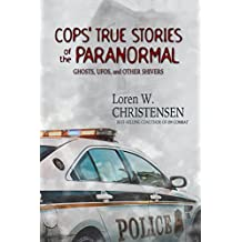 Cops' True Stories of the Paranormal: Ghosts, UFOs, and Other Shivers (English Edition)
