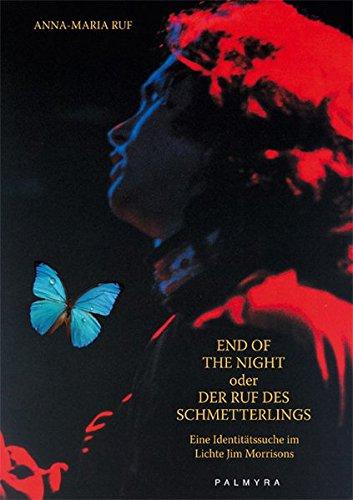 End Of The Night oder Der Ruf des Schmetterlings: Eine Identitätssuche im Lichte Jim Morrisons