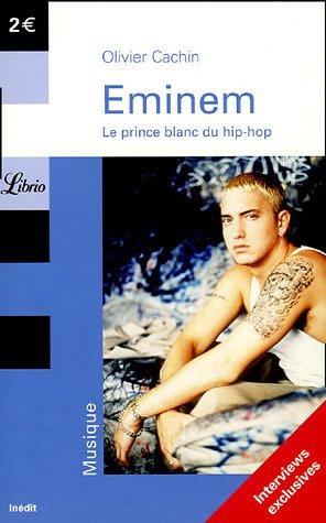 Librio: Eminen Le Prince Blanc Du Hip-HOP par Olivier Cachin