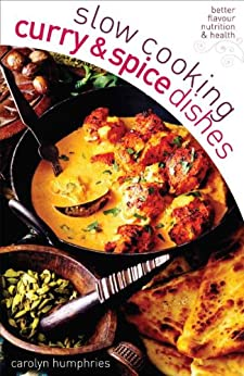 Slow Cooking Curry and Spice Dishes von [Humphries, Carolyn]