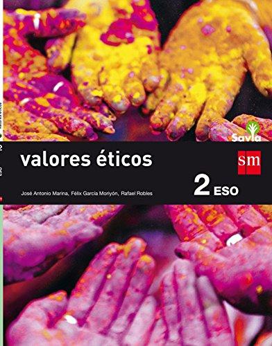 Valores éticos. 2 ESO. Savia - 9788467586800 por José Antonio Marina