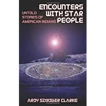 Encounters with Star People: Untold Stories of American Indians