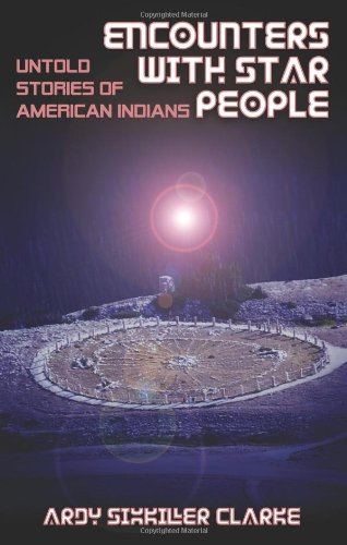 Encounters With Star People Untold Stories Of American Indians