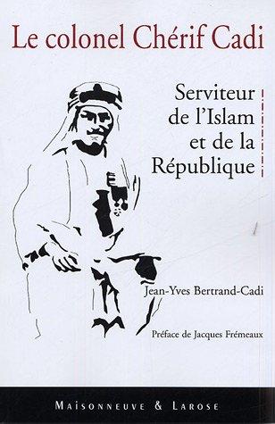 Le Colonel Chérif Cadi : Serviteur de l'Islam et de la République