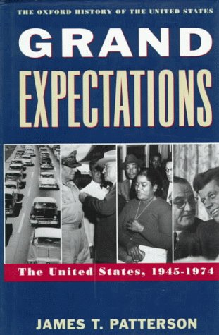 Grand Expectations: United States, 1945-74 (Oxford History of the United States)