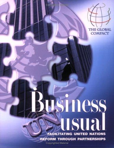 Business Unusual: Facilitating United Nations Reform Through Partnerships -