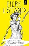 Here I Stand: Stories That Speak for Freedom: An Amnesty International Title by Amnesty International UK (2016-08-04)
