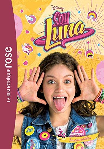 Soy Luna 09 - Inséparables par Walt Disney company