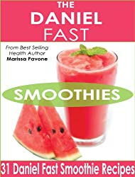 The Daniel Fast Smoothies: Easy, Quick, and Delicious Daniel Fast Smoothie Recipes (English Edition)