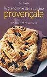 Le grand livre de la cuisine provençale - 365 recettes ensoleillées