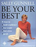 Be Your Best: 8 ways to * build confidence * lose weight * beat stress * get fit