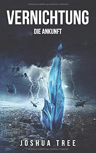 Vernichtung: Die Ankunft: Science Fiction Thriller