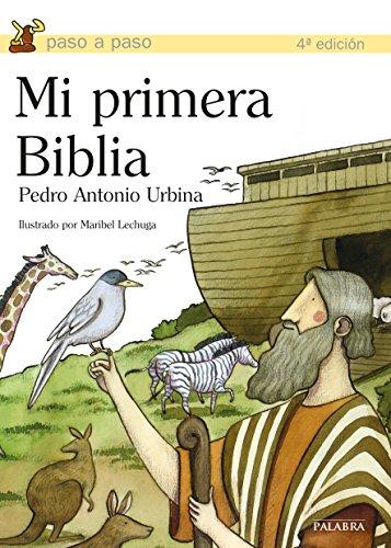 Mi primera Biblia (Paso a paso) por Pedro Antonio Urbina