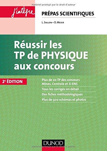 Réussir les TP de physique aux concours : Prépas scientifiques par Laurent Sallen, Dominique Meier