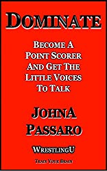 Dominate: Become a Point Scorer and Get The Little Voices to Talk (WrestlingU - Train Your Brain Book 2) (English Edition)