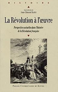 La Révolution à l'oeuvre par Jean-Clément Martin