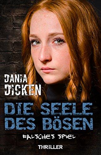 Buchseite und Rezensionen zu 'Die Seele des Bösen - Falsches Spiel (Sadie Scott 15)' von Dania Dicken