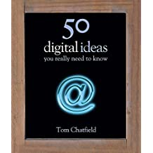 50 Digital Ideas You Really Need to Know (50 Ideas You Really Need to Know series)