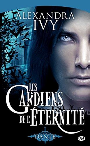Dante: Les Gardiens de l'éternité, T1 (Bit-lit) par Alexandra Ivy