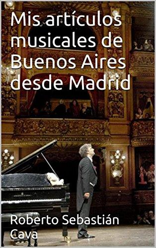 Mis artículos musicales de Buenos Aires desde Madrid