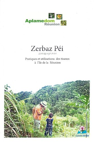 Zerbaz Péi - Pratique et utilisation des tisanes à l'île de la Réunion