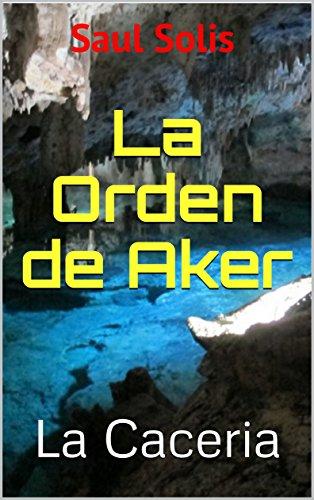 La Orden de Aker: La Caceria