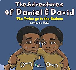 The Adventures of Daniel & David: The Twins Go To The Barbers by [G, B]