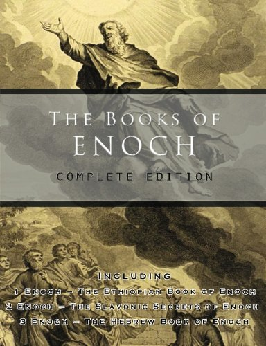 The Books of Enoch: Complete Edition: Including (1) the Ethiopian Book of Enoch, (2) the Slavonic Secrets and (3) the Hebrew Book of Enoch por Paul C. Schnieders