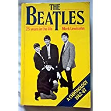 The Beatles: 25 Years in the Life by Mark Lewisohn (1987-10-01)