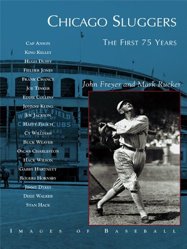 Chicago Sluggers: The First 75 Years (Images of Baseball) (English Edition)