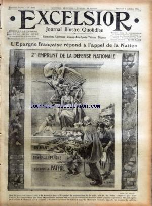 EXCELSIOR [No 2152] du 06/10/1916 - JOURNAL ILLUSTRE QUOTIDIEN L'EPARGNE FRANCAISE REPOND A L'APPEL DE LA NATION UN ESPAGNOL PRISONNIER DES ALLEMANDS - VALENTIN TORRAS - JACINTO OCTAVIO PICON DE L'ACADEMIE ESPAGNOLE TRIBUNAUX - LE SOLDAT BERBIE A AVIGNON - DESERTION ET PORT ILLEGAL DE DECORATION - LE SOLDAT DARCAN MOBILISE DANS UNE USINE DE JUVISY POUR LA FABRICATION DES GAZ - 8 MOIS DE PRISON - LE CAPORAL COLAS D'UN REGIMENT DE ZOUAVES DEVANT LE CONSEIL DE GUERRE LES FEMMES DE par Collectif