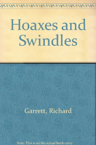 Hoaxes and swindles