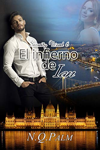 El infierno de Ian (Saga Security Ward nº 6) por NQ Palm