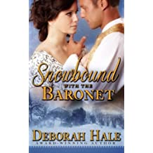Snowbound with the Baronet by Deborah Hale (2014-03-15)